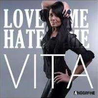 Vita - Love Me, Hate Me