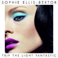 Sophie Ellis-Bextor - Trip The Light Fantastic