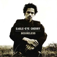 Eagle-Eye Cherry - Desirless