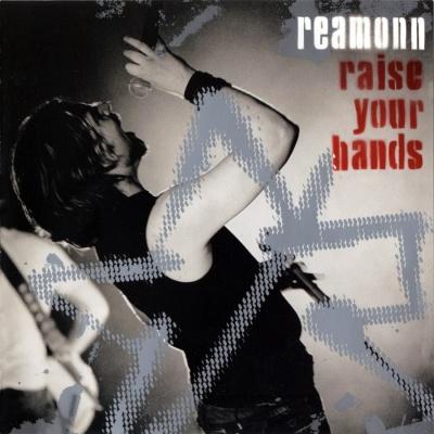 Reamonn - Raise Your Hands
