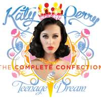- Teenage Dream: The Complete Confection