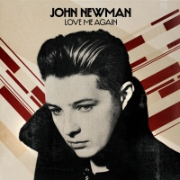 John Newman - Love Me Again (Remixes)