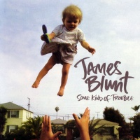 James Blunt - Some Kind of Trouble (Album)