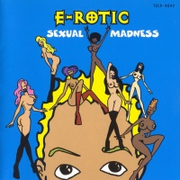 E-Rotic - Sexual Madness