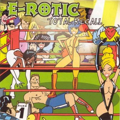 E-Rotic - Total Recall