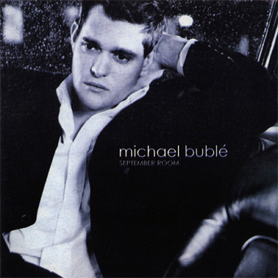 Michael Buble - September Room