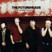 The Futureheads - Walking Backwards