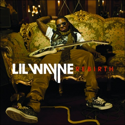 Lil Wayne - Rebirth