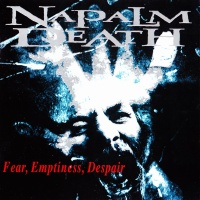 Napalm Death - Fear, Emptiness, Despair