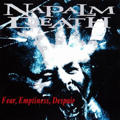Napalm Death - Fear, Emptiness, Despair