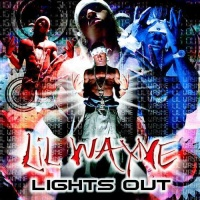 Lil Wayne -  Lights Out
