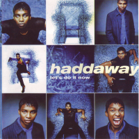 Haddaway -  Let's Do It Now