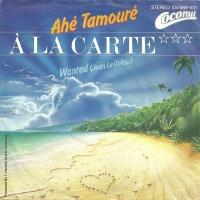 A La Carte - Ahe Tamoure