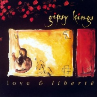 Gipsy Kings - Love & Liberte