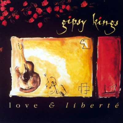 Gipsy Kings - Love & Liberte