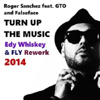 Roger Sanchez - Turn On The Music (Edy Whiskey & Fly Rework 2014)