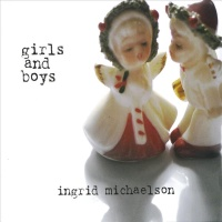 Ingrid Michaelson - Girls and Boys