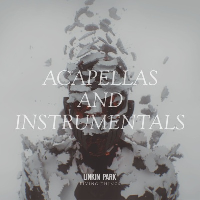 Linkin Park - Living Things. Acapellas and Instrumentals.