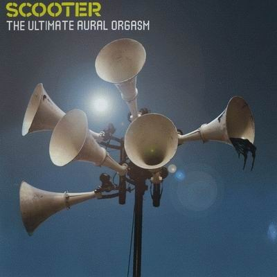 Scooter - The Ultimate Aural Orgasm. CD1.