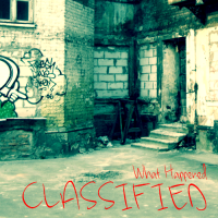 Classified - What Happened