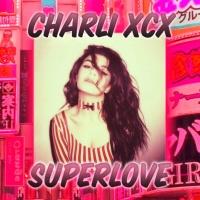 Charli XCX - SuperLove