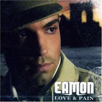 Eamon - Love & Pain