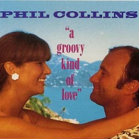 Phil Collins - Groovy Kind Of Love