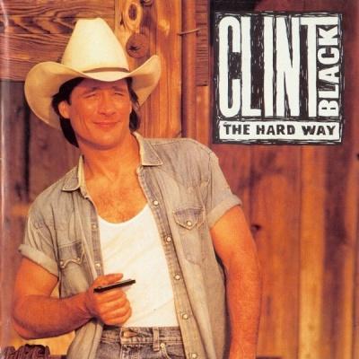 Clint Black - The Hard Way