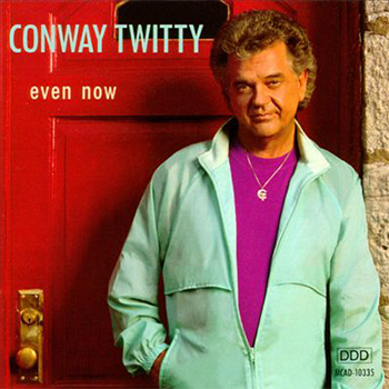 Conway Twitty - Even Now