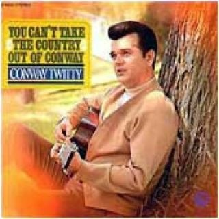 Conway Twitty - You Can't Take Country Out Of Conway