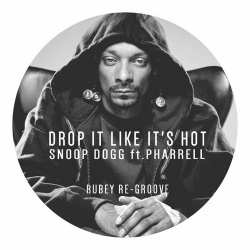 Snoop Dogg - Drop It Like It's Hot (Rubey Re-Groove)
