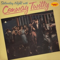 Conway Twitty - Saturday Night