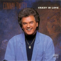 Conway Twitty - Crazy In Love