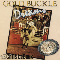 Chris LeDoux - Gold Buckle Dreams