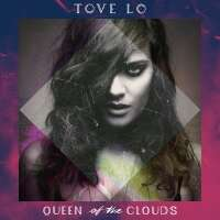 Tove Lo - Queen Of The Clouds (Album)