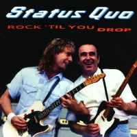 Status Quo - Rock 'Til You Drop