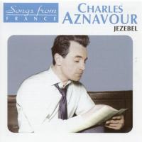 Charles Aznavour - Chante Jezebel 2