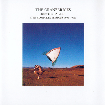 The Cranberries - Bury The Hatchet