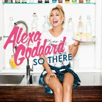 Alexa Goddard - So There