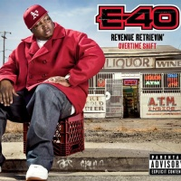 E-40 - Revenue Retrievin': Overtime Shift