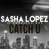 Sasha Lopez - Catch U