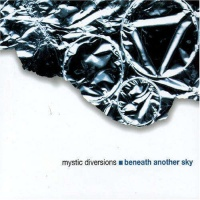 Mystic Diversions - Beneath Another Sky