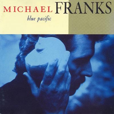 Michael Franks - Blue Pacific