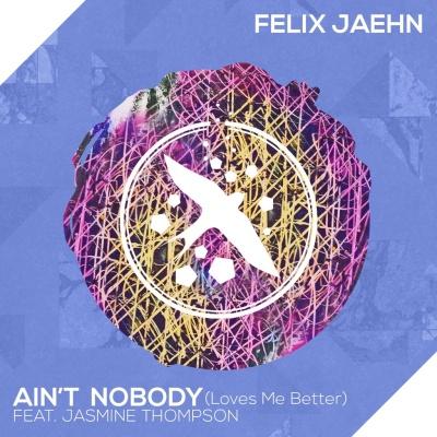 Felix Jaehn - Ain't Nobody (Loves Me Better)