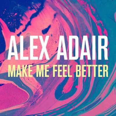 Alex Adair - Make Me Feel Better (Original Mix)