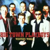 Big Town Playboys - Drinking Beer