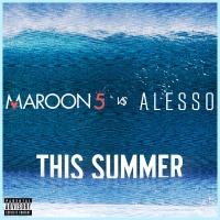 Maroon 5 - This Summer (Maroon 5 vs. Alesso)