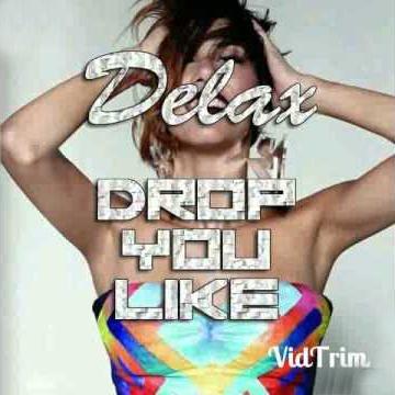 Delax - Drop You Like (Original Mix)