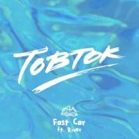 Tobtok - Fast Car