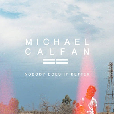Michael Calfan - Nobody Does It Better (Radio Edit)
